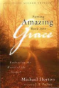 Putting Amazing Back into Grace by Michael Horton