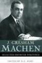 Best Resources on Reformed Theology | J. Gresham Machen Shorter Writings