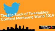 Content Marketing World 2014: Articles About The Event | The Big Book of Tweetables: Content Marketing World 2014