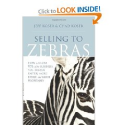 Top Sales Books via @YouBrandInc | Selling to Zebras: How to Close 90% of the Business You Pursue Faster, More Easily, and More Profitably