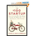 Reading list for Lean Startups | The $100 Startup: Reinvent the Way You Make a Living,Do What You Love,and Create a New Future