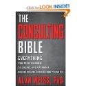 Top Books That Could Change Your Life | The Consulting Bible: Everything You Need to Know to Create and Expand a Seven-Figure Consulting Practice: Alan Weiss
