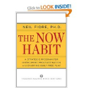 Top Books That Could Change Your Life | The Now Habit: A Strategic Program for Overcoming Procrastination and Enjoying Guilt-Free Play: Neil Fiore