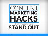 Content Marketing Hacks That Will Help You Stand Out