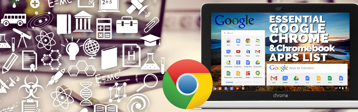 Headline for Essential Google Chrome and Chromebook Apps, Extensions and Resources