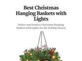 Best Christmas Hanging Baskets with Lights