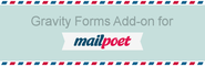 "WordPress › MailPoet Gravity Forms Add-on "" WordPress Plugins"