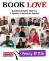 Book Love - Developing Depth, Stamina, and Passion in Adolescent Readers