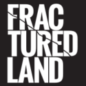 Fractured Land, the documentary | Indiegogo