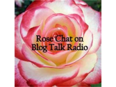 Rose Chat Radio - Rose Rosette Disease 07/21 by Rose Chat Radio | Blog Talk Radio