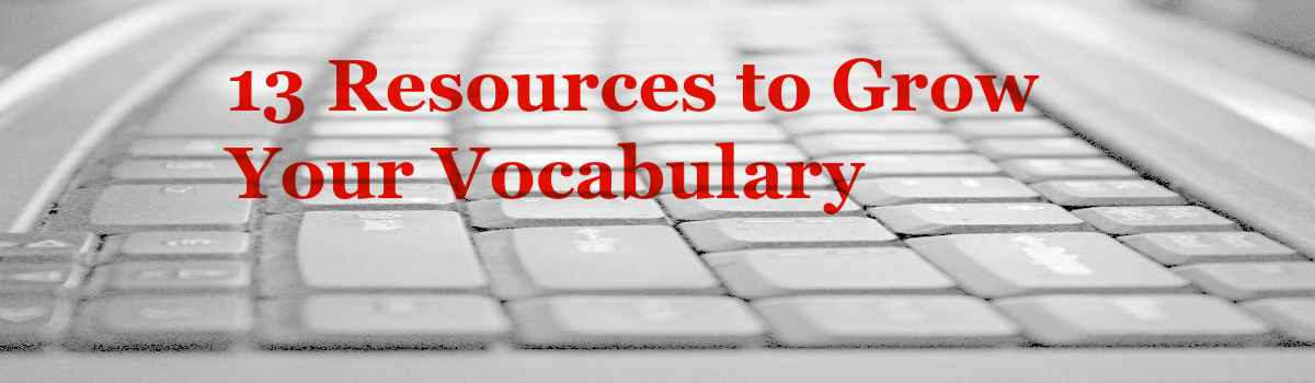 Headline for 13 Resources to Grow Your Vocabulary
