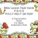 Bible Lesson Task Cards - F-R-O-G Fully Rely on God - Upper Elementary