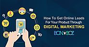 How to Get Online Leads for Your Product Through Digital Marketing - Bonoboz.in