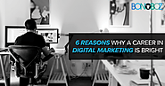 6 Reasons Why a Career in Digital Marketing is Bright - Bonoboz.in