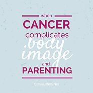 When cancer complicates body image and parenting - CoffeeJitters