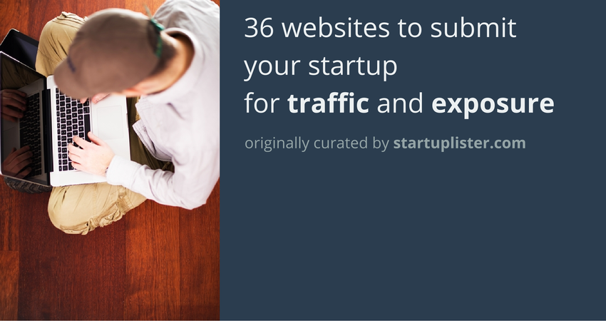 Headline for 36 places to submit your startup for traffic and exposure