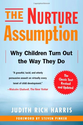 The Nurture Assumption: Why Children Turn Out the Way They Do, Revised and Updated