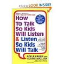 How to Talk So Kids Will Listen...
