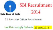 Banking sector Jobs 2014, Apply in SBI bank Specialist officer Job 52 Posts