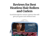 Reviews for Best Heatless Hair Rollers and Curlers