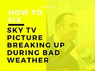 How To Fix Sky Tv Picture Breaking Up During Bad Weather?