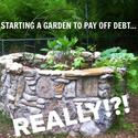 Starting a garden to pay off debt: Really!?! | Get Rich Slowly