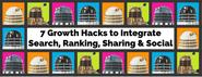 7 Growth Hacks to Integrate Search, Ranking, Sharing & Social