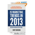 15 Marketing Trends In 2013 And How Your Business Can Use Them: Rohit Bhargava: Amazon.com: Kindle Store