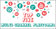 5 Must-known Multi-Channel Platforms Marketers Should Be Aware Of