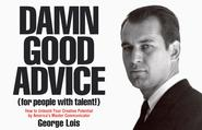 Damn Good Advice (For People With Talent!): How to Unleash Your Creative Potential by America's Master Communicator, ...