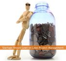 Startups Should Lean on Lean Project Management