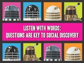 Listen with Words: Questions Are key to Social Discovery