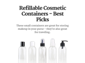 Refillable Cosmetic Containers - Best Picks