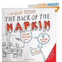 The Back of the Napkin (Expanded Edition): Solving Problems and Selling Ideas with Pictures: Dan Roam