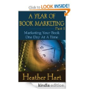 A Year of Book Marketing Part 1: Heather Hart: Amazon.com: Kindle Store