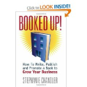 Booked Up! How to Write, Publish and Promote a Book to Grow Your Business: Stephanie Chandler: 9781935953043: Amazon....