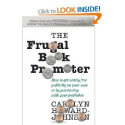 Amazon.com: The Frugal Book Promoter: Second Edition: How to get nearly free publicity on your own or by partnering w...