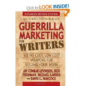 Guerrilla Marketing for Writers: 100 No-Cost, Low-Cost Weapons for Selling Your Work (Guerilla Marketing Press): Jay ...