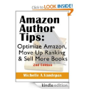 Amazon Author Tips, Optimize Amazon, Move up Ranking and Sell more Books (Author Marketing Guides- Sell More Books): ...