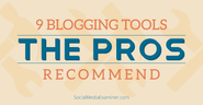 9 Blogging Tools Every Blogger Should Be Using