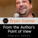 From the Author's Point of View - Bryan Kramer
