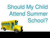 Should my child attend summer school