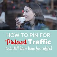 What is the best way to Pin for Pinterest Traffic- Traffic Tips for Pinterest