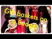 Gift basket ideas for women ( on a budget )