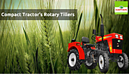 How compact tractor's attached rotary tillers make land efficient?