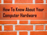 How to Know About Your Computer Hardware Urgent Tech Help