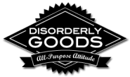Disorderly Goods - Merit Badges For Grownup Feats