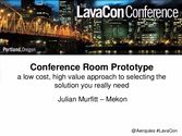 Conference Room Prototype - a low cost, high value approach to selecting the solution you really need