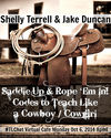 10/6 Saddle Up & Rope 'Em In! Cowboy Code w Jake Duncan