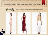 Choosing a maxi dress that best suits your body